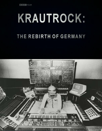 Krautrock: The Rebirth of Germany (documental BBC)